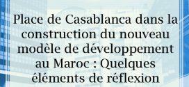 Place de Casablanca dans la construction du nouveau modèle de développement au Maroc : Quelques éléments de réflexion